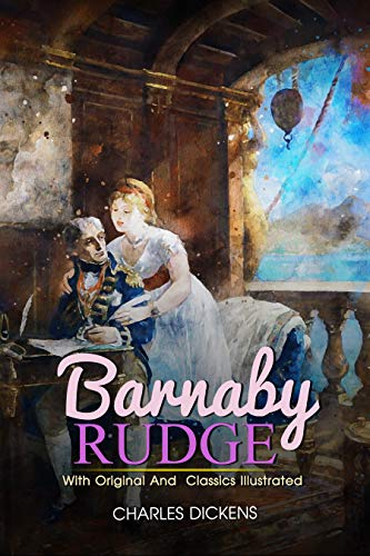 Barnaby Rudge: ( illustrated ) Original Classic Novel, Unabridged Classic Edition (English Edition)