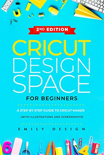 Cricut Design Space for beginners: A Step by Step guide to Cricut maker (with Illustrations and Screenshots)