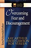 Overcoming Fear and Discouragement: Ezra/Nehemiah/Esther (The New Inductive Study Series) - Kay Arthur