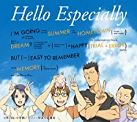 Hello Especially(初回生産限定アニメ盤)