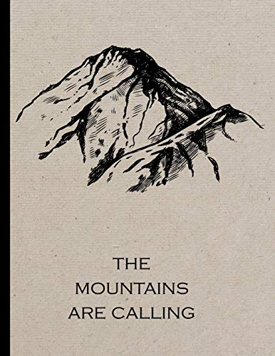 The Mountains are Calling: Notebook for writing recipes, general notes, keeping a journal, writing to do lists, gift for outdoors lover. Mountaineer, ... birthdays. Notepad journal composition book.