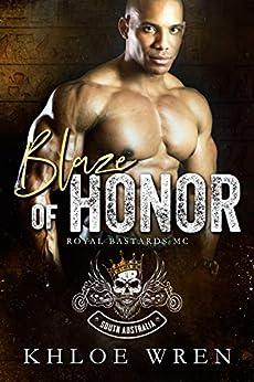 Blaze of Honor (Royal Bastards MC: South Australia Book 1) by [Khloe Wren]