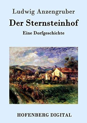 Der Sternsteinhof: Eine Dorfgeschichte