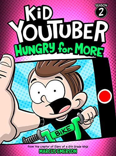 Kid Youtuber 2: Hungry for More (a hilarious adventure for children ages 9-12): From the Creator of Diary of a 6th Grade Ninja (English Edition)