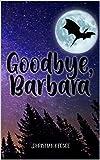 Goodbye, Barbara (English Edition)
