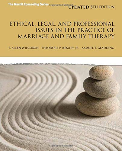 Compare Textbook Prices for Ethical, Legal, and Professional Issues in the Practice of Marriage and Family Therapy, Updated New 2013 Counseling Titles 5 Edition ISBN 9780133377446 by Wilcoxon, Allen,Remley Jr., Theodore,Gladding, Samuel