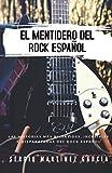 El Mentidero del Rock Español: Las mejores anécdotas y curiosidades del Rock Español