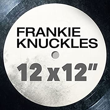 """Frankie Knuckles: Greatest 12 X 12"""""""