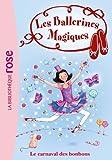 Les Ballerines Magiques 20 - Le carnaval des bonbons de Darcey Bussell (4 juillet 2012) Poche