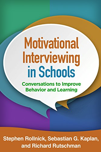 Motivational Interviewing in Schools: Conversations to Improve Behavior and Learning (Applications of Motivational Inter