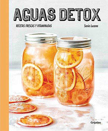 Aguas detox: Recetas frescas y vitaminadas (Bienestar, salud y vida sana)