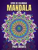 Livre De Coloriage mandalas Pour enfants: Livre de coloriage pour enfants avec des mandalas simples et relaxants pour garçons, filles et débutants