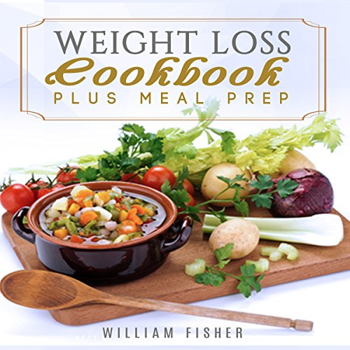Weight Loss Cookbook Plus Meal Prep                   By:                                                                                                                                 William Fisher                               Narrated by:                                                                                                                                 John E. Christ                      Length: 5 hrs and 2 mins     3 ratings     Overall 5.0