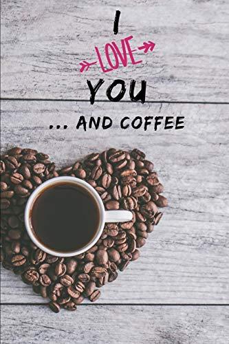 Ich love you ... and Coffee: Notebook for Coffee lovers / Notizbuch für Kaffeeliebhaber | DIN A5 / (6x9) |110 pages / Seiten | Journal Paper / Liniert |