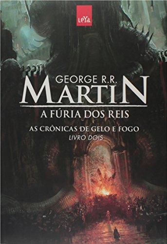 A Fúria dos Reis. As Crônicas de Gelo e Fogo - Livro 2