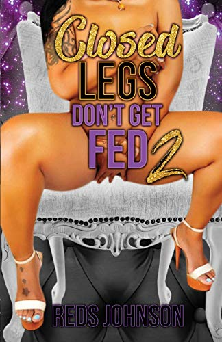 Closed Legs Don't Get Fed 2