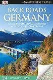 Back Roads Germany (Eyewitness Travel Back Roads)