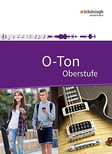 O-Ton - Arbeitsbuch für den Musikunterricht in der Oberstufe Ausgabe 2016: Schülerband