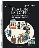 Platon La Gaffe - Survivre Au Travail Avec Les Philosophes