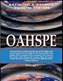 Oahspe Volume 1: Raymond A. Palmer Tribute Edition (In Two Volumes)