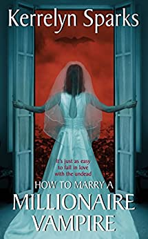 How to Marry a Millionaire Vampire (Love at Stake, Book 1) by [Kerrelyn Sparks]
