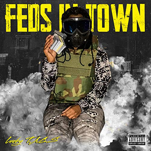 Feds in Town [Explicit]