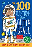 100 Questions About Outer Space: And All the Answers Too!