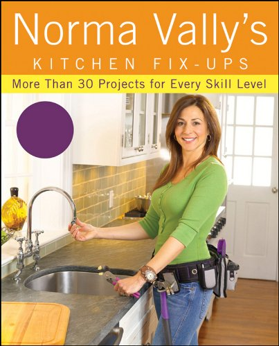 Norma Vally's Kitchen Fix-Ups: More than 30 Projects for Every Skill Level (English Edition)