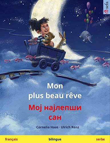 Mon plus beau rêve – Мој најлепши сан (français – serbe): Livre bilingue pour enfants (Sefa albums illustrés en deux langues) (French Edition)