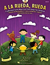 A la rueda, rueda: Traditional Latin American Folk Songs For Children (English and Spanish Edition)