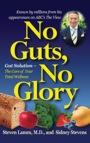 No Guts, No Glory: Gut Solution - the Core of Your Total Wellness