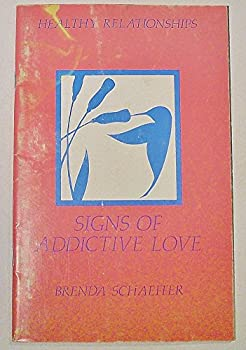 Signs of Addictive Lov (Healthy Relationship Series) 0894863827 Book Cover