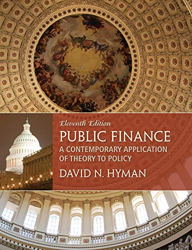 Compare Textbook Prices for Public Finance: A Contemporary Application of Theory to Policy 11 Edition ISBN 9781285173955 by Hyman, David N