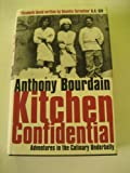 KITCHEN CONFIDENTIAL - ADVENTURES IN CULINARY UNDERBELLY. - Ted Smart - 01/01/2002
