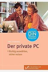 Der private PC: Richtig auswählen, sicher nutzen (DIN-Ratgeber) Taschenbuch