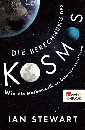 Die Berechnung des Kosmos: Wie die Mathematik das Universum entschlüsselt