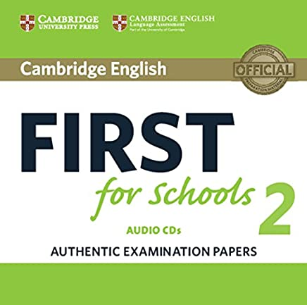 Cambridge English First for Schools 2 Audio CDs (2): Authentic Examination Papers