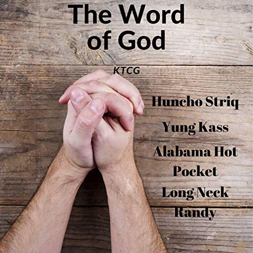 The Word of God (feat. Huncho Striq, Yung Kass, Alabama Hot Pocket & Long Neck Randy) [Explicit]