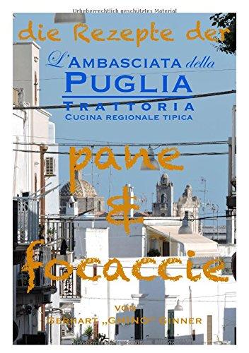 die Rezepte der L'Ambasciata della Puglia / die Rezepte der L'Ambasciata della Puglia I.: pane & focaccie: 1