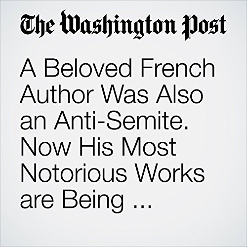 A Beloved French Author Was Also an Anti-Semite. Now His Most Notorious Works are Being Republished. copertina