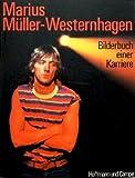 Marius Müller- Westernhagen. Bilderbuch einer Karriere