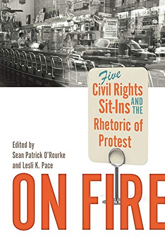 Compare Textbook Prices for On Fire: Five Civil Rights Sit-Ins and the Rhetoric of Protest Studies in Rhetoric / Communication  ISBN 9781643361611 by O'Rourke, Sean Patrick,Pace, Lesli K.