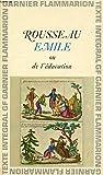 EMILE, OU DE L'EDUCATION - Garnier-Flammarion, Collection GF, N°117