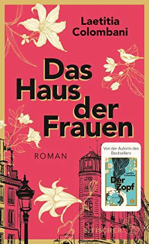 Das Haus der Frauen: Roman