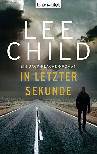 In letzter Sekunde: Ein Jack-Reacher-Roman (Die-Jack-Reacher-Romane, Band 5)