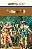 Wilhelm Tell: Zum Neujahrsgeschenk auf 1805 (Große Klassiker zum kleinen Preis, Band 39)