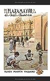 De la Plaza Mayor a la Chinchibarra (De la Chinchibarra a la Plaza Mayor)