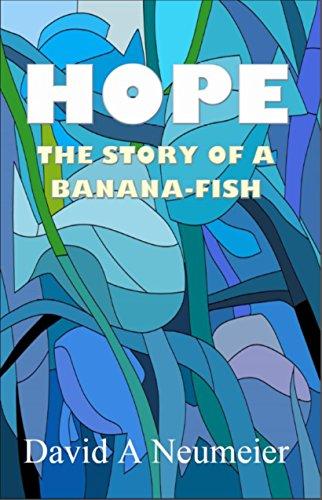 Hope: The Story of a Banana-Fish (English Edition)