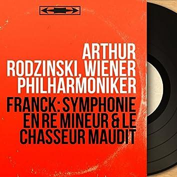 Franck: Symphonie en Ré mineur & Le chasseur Maudit (Mono Version)