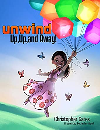 Unwind. Up, Up, and Away!